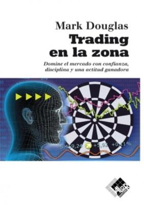 Trading en la zona_Mark Douglas