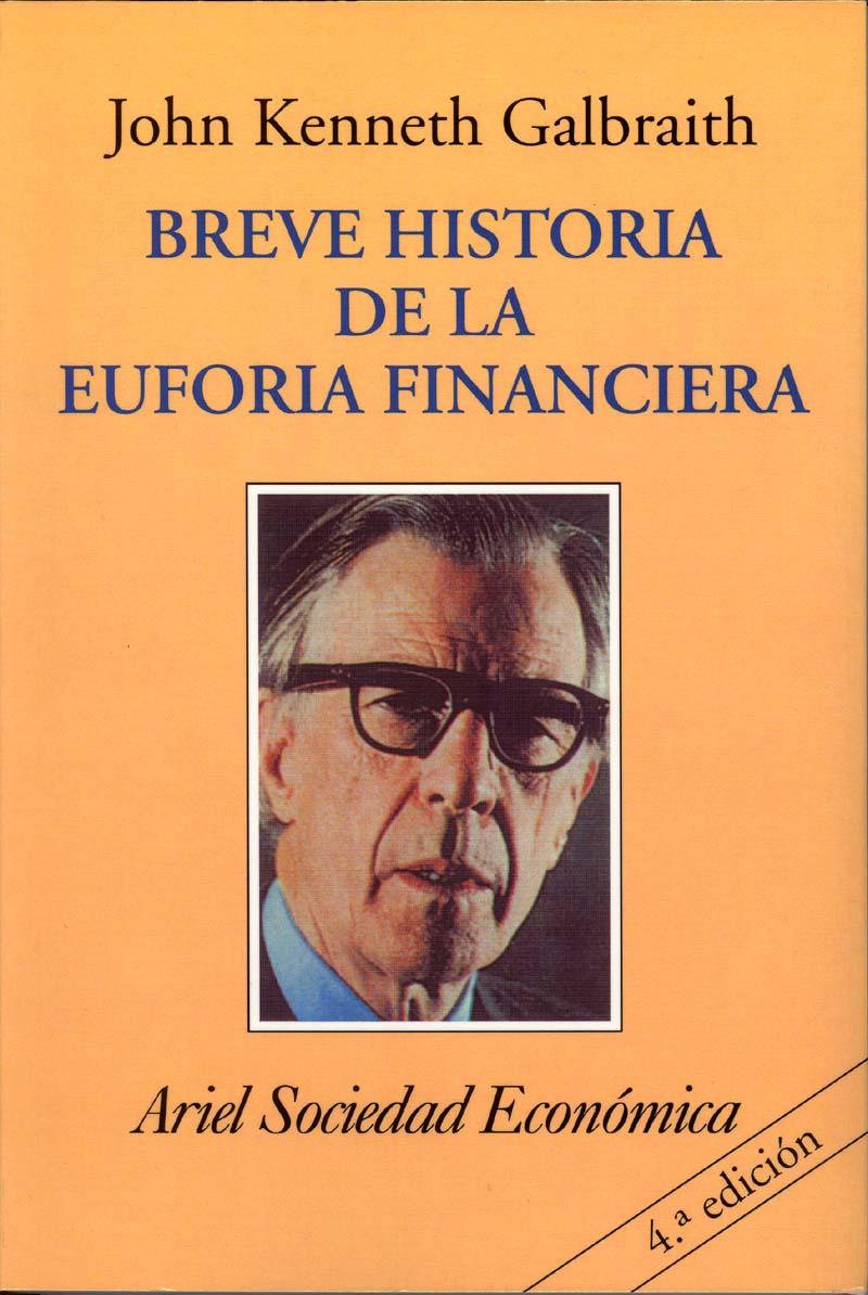 breve historia de la euforia financiera_Galbraith